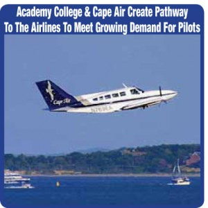 Academy College & Cape Air Create Pathway To The Airlines To Meet Growing Demand For Pilots