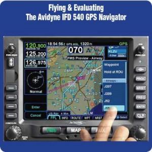 Flying & Evaluating The Avidyne IFD 540 GPS Navigator